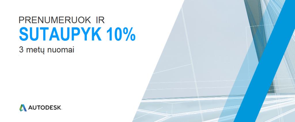 2018 11 07 Autodesk akcija -10 proc nuolaida 3 metu prenumeratoms LT-1